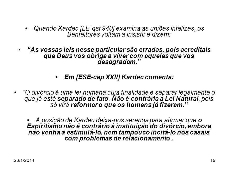 Em [ESE-cap XXII] Kardec comenta: